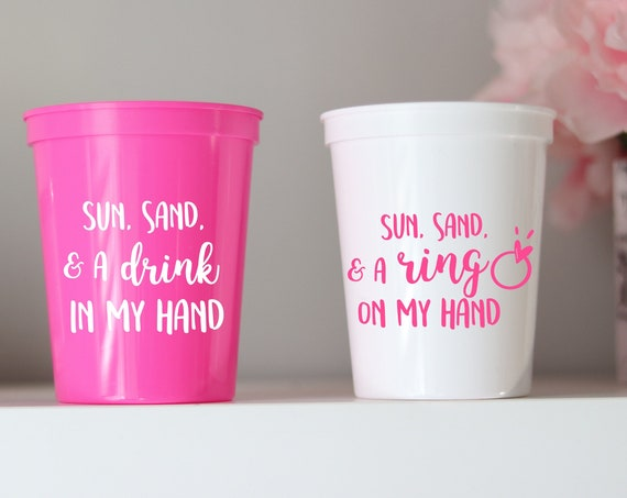 Sun Sand and a Drink In My Hand | Sun Sand and a Ring On My Hand | Beach Bachelorette Party Cups | Tropical Bachelorette Party Favors |