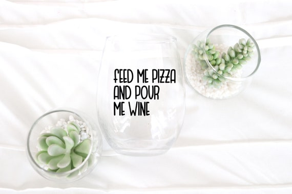 Feed Me Pizza and Pour Me Wine | Funny Wineglass | Wine glass | Pizza Lover Gift | Pizza and Wine GIft | Hostess Gift | Funny Housewarming