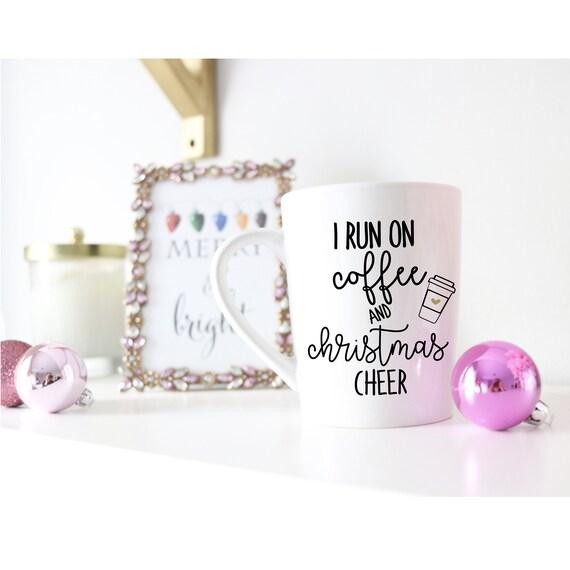 I Run on Coffee and Christmas Cheer | Christmas Mug | Holiday Mug | Secret Santa Mug | Trendy Christmas Mug | Coworker Mug | Secret Santa