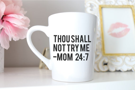 Thou Shall Not Try Me | Mom Mug | Mother's Day Gift | Funny Mom Mug | Mug Gift | Coffee Lover Mug | Personalized | Mother Mug | Gift for Mom