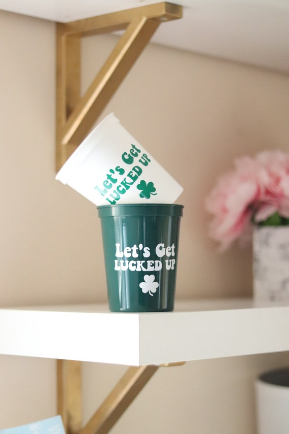 Let's Get Lucked Up | Saint Patrick's Day Cups | Happy Saint Patty's Day Cups | St. Patrick's Day Favors | St. Patty's Day Cups | St Patrick