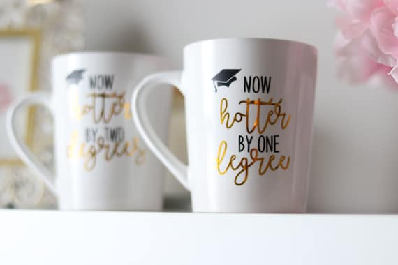 Graduate School Gift | Graduation Gift | Graduation Mug | Now hotter by one degree | Class of 2019 Gift |  Grad Present | Graduation Gift