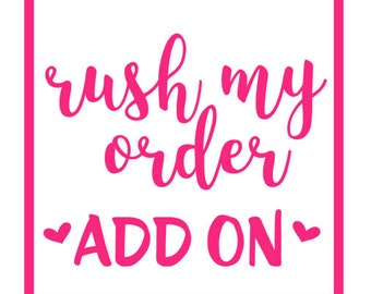 RUSH my Order | Rush My Order Add On | sassyandcodesigns