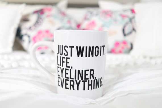 Just Wing it, Life, Eyeliner, Everything