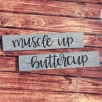 Muscle up buttercup | Workout room decor | Gym decor | Motivational wood signs | gift for friend | Moana inspired decor | Maui said it