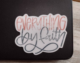 Everything by faith sticker |