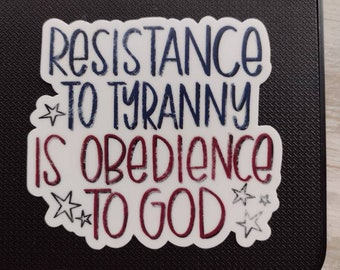 Resistance to tryanny sticker