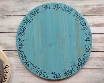 Lazy Susan: bless the food before us, the family beside us, and the love between us