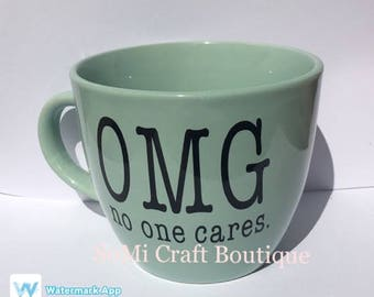 Coffee Mug | Mom Gift | New Mom Gift | Funny Gift |  Gift Idea | Coffee Cup | OMG No One Cares | No One Cares | Ugh | Duh