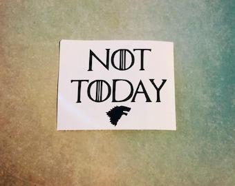 Not Today, Arya Stark, Team Arya, Gift, Game of Thrones,Game of Thrones Decal, Game of Thrones Sticker, Phone Cover, House Stark