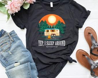fbb4d6069b47 Yep I Sleep Around Funny Camping Shirt - Unisex T Shirt - Womens Shirt -  Camping T-Shirt - Camp Tee - Camper Shirt - Camping Gift - Campers