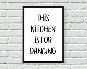 Kitchen wall print, this kitchen is for dancing wall print, black and white print, monochrome print, wall decor, home decor, typography