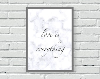 Marble quote wall print, love is everything wall art, kitchen, living room, home, wall decor, home decor, unframed, A4, picture