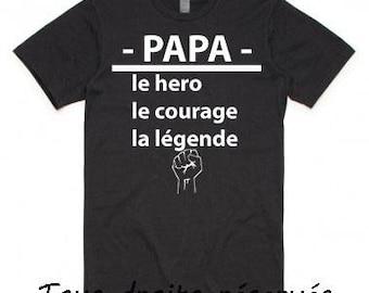 Tshirt - dad, hero, courage, the legend