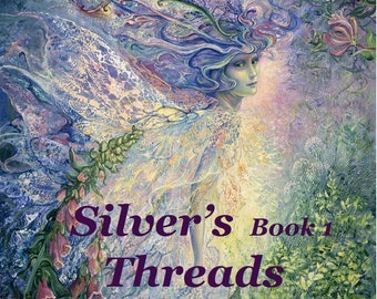 Silver's Threads Book 1, Spinning Colours Darkly