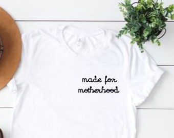 Made for Motherhood Tee