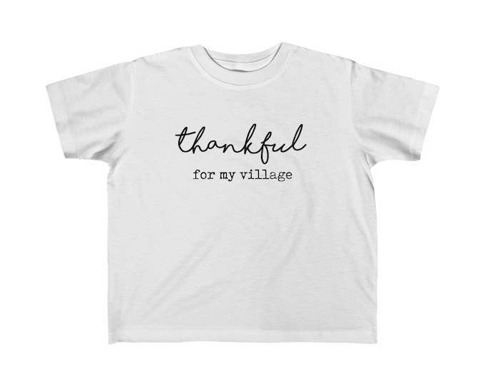 Thankful for my Village Toddler Tee