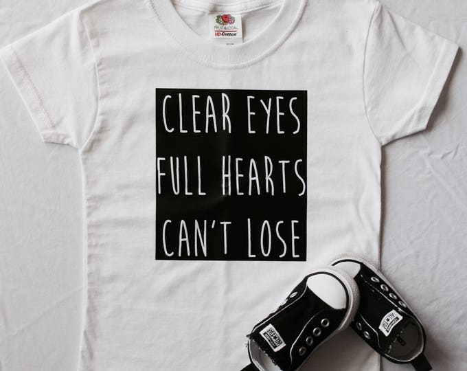 Clear Eyes, Full Hearts, Can't Lose tee, childs football tshirt