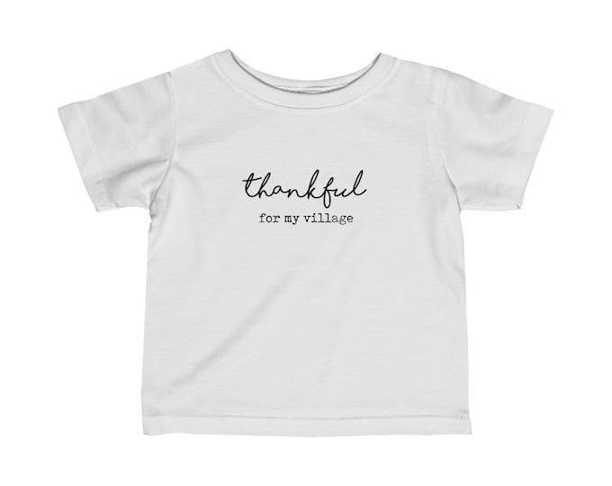 Thankful for my Village Infant Tee