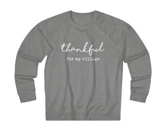 Thankful for my Village Light Weight Sweatshirt