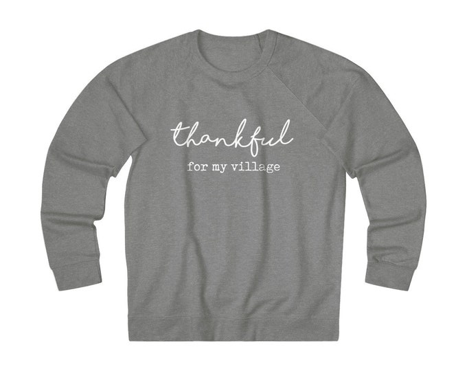 Thankful for my Village Light Weight Sweatshirt