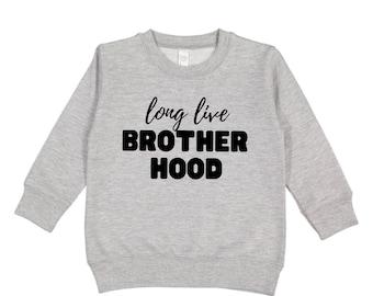 Long Live Brotherhood Crewneck Sweatshirt
