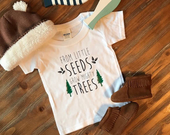 Little seeds grow mighty trees tee, childrens adventure tshirt, kids nature shirt