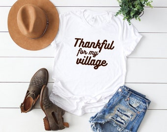 Thankful for my Village adult T-shirt