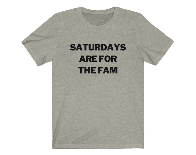 Saturdays are for the Fam