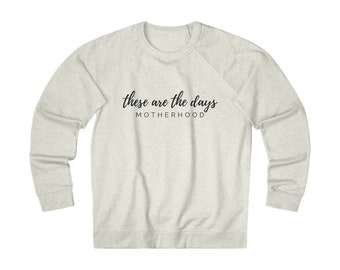 These are the Days Light Sweatshirt