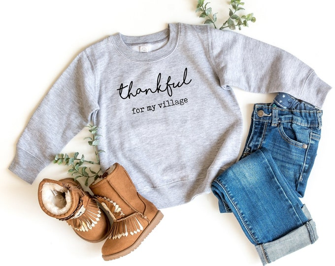 Thankful for my Village Toddler Sweatshirt