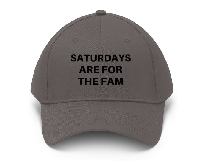 Saturdays are for the Fam hat