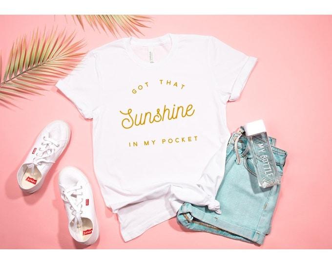 Sunshine in my Pocket Tshirt or Tank
