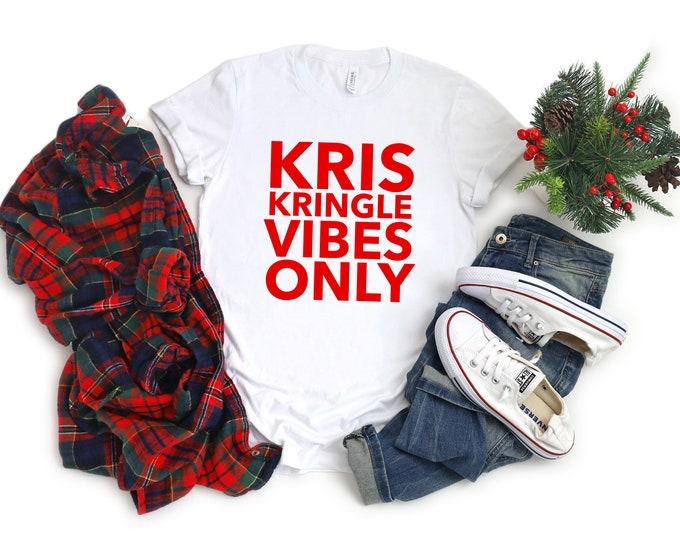 Kris Kringle Vibes Only Adult Tee