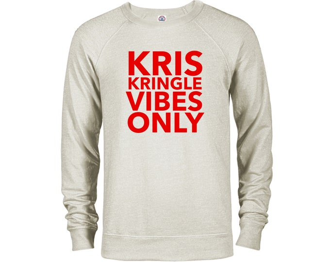 Kris Kringle Vibes Only Adult Sweatshirt