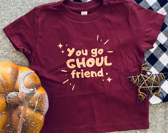 You Go Ghoul Friend graphic tee