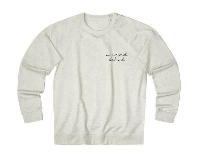 Mama Said Be Kind Light Sweatshirt