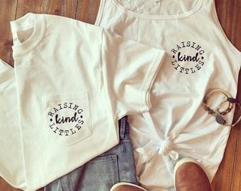 Raising Kind Littles Tshirt/Tank