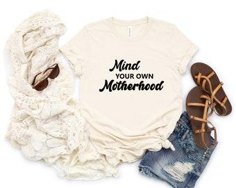 Mind your own Motherhood Natural Unisex Tee
