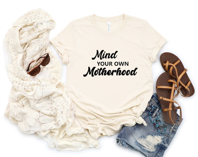 Mind your own Motherhood Natural Unisex Tee