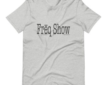 Freq Show Short-Sleeve Unisex T-Shirt