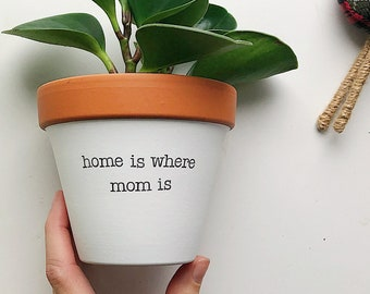 home is where mom is planter, mother's day gift, plant not included, unique gift for mom, host gift mom, mom birthday gift, gift for nana