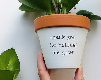 thank you for helping me grow, Mother's Day Gift, back to school, Gift for Mother, Gift for Father, Wedding Parent, Bridal Party Gifts