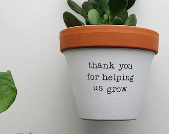 thank you for helping us grow planter, plant not included, gift from us, gift from family, gift to parents, parents anniversary, mom gift