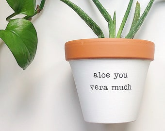 Indoor Planter, plant not included, Mother's Day Gift, Gift for Dad, Gift for Mom, Under 30, Gift Mum, Aloe You Vera Much, Mother Present