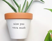 Indoor Planter - Plant Not Included, Father 39 s Day, Gift for Dad, Mother 39 s Day, Under 30, Gift Mum, Aloe You Vera Much, Mother Present