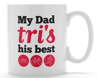 My Dad Tri's his best mug. Triathlon mug. Triathlete mug. Fathers Day mug. Gift for him.  Gift for daddy. Run, bike, swim.
