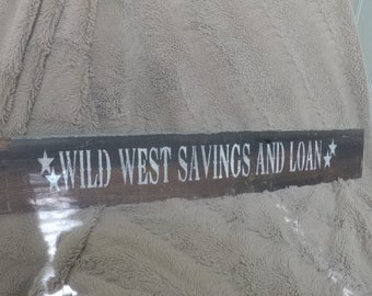 Wild West Savings And Loan - Rustic Clapboard Stenciled Wood Sign