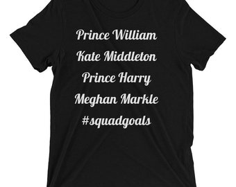 squadgoals tee | British Royalty | Prince William | Kate Middleton | Prince Harry | Meghan Markle | Electric Belle Designs