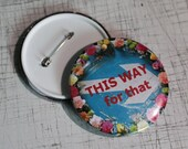 THISWAYforthat flower border original Big Button Badge